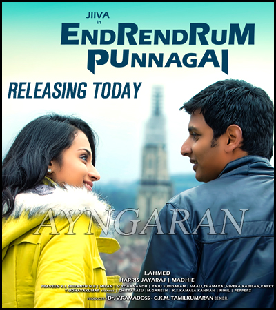 Endrendrum Punnagai Big Opening today worldwide