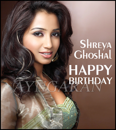 Happy Birthday to Beauty Singer Shreya Ghoshal