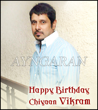 Happy Birthday to 'Chiyaan' Vikram
